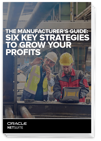 The manufacturer's guide: Six key strategies to grow your profits